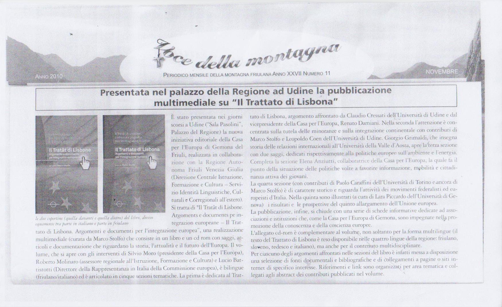 Presentata nel palazzo della regione ad Udine - novembre 2010
