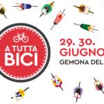 A Tutta Bici – Gemona del Friuli – dal 29 al 30 Giugno 2019