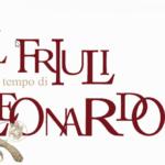 """Gemona, mostra """"Il Friuli al tempo di Leonardo"""""""